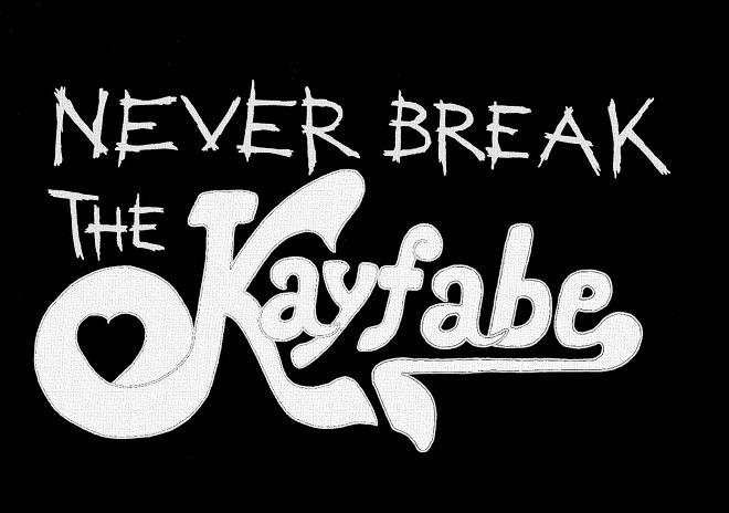 never break the kayfabe