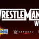 wrestlemania week wwe network