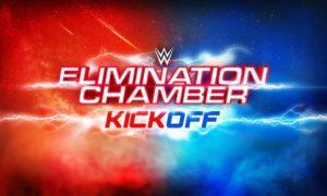 kickoff wwe elimination chamber 2021